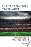 The Rebirth of Professional Soccer in America