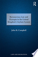 Bureaucracy  Law and Dystopia in the United Kingdom s Asylum System