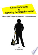 A Musician   s Guide to Surviving the Great Recession