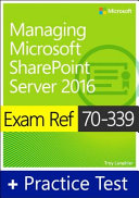 Exam Ref 70 339 Managing Microsoft SharePoint Server 2016 with Practice Test