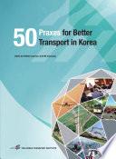 50 Praxes for Better Transport in Korea