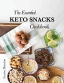 Essential Keto Snacks Cookbook