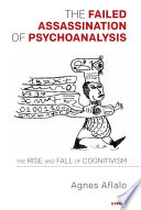 The Failed Assassination of Psychoanalysis