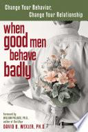 When Good Men Behave Badly