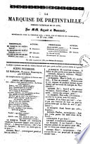 La marquise de Pretintaille comédie-vaudeville en un acte \par MM. Bayard et Dumanoir, représentée pour la première fois à Paris, sur le Théâtre du Palais-Royal, le 23 avril 1836!