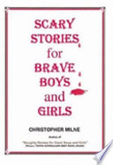 Scary Stories For Brave Boys And Girls
