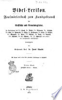 Bibel-Lexikon Realwörterbuch zum Handgebrauch für Geistliche und Gemeindeglieder ... herausgegeben von Daniel Schenkel