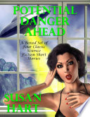 Potential Danger Ahead: A Boxed Set of Four Classic Science Fiction Short Stories