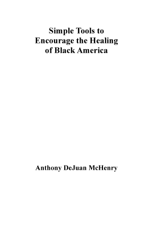 Simple Tools to Encourage the Healing of Black America