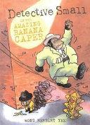 Detective Small in the Amazing Banana Caper