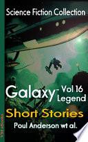 Galaxy Legend Short Stories Vol 16