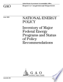 National energy policy inventory of major federal energy programs and status of policy recommendations   report to congressional requesters