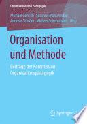 Organisation und Methode