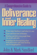 A Comprehensive Guide To Deliverance And Inner Healing