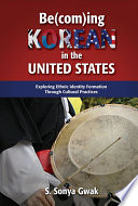 Be com ing Korean in the United States  Exploring Ethnic Identity Formation Through Cultural Practices