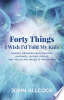 Forty Things I Wish I D Told My Kids