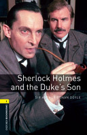 Oxford Bookworms Library Stage 1 Sherlock Holmes And The Duke S Son