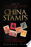 How to Collect   Invest in China Stamps
