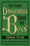The Pocket Dangerous Book For Boys Things To Do
