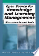 Open Source for Knowledge and Learning Management  Strategies Beyond Tools