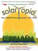 Solartopia  Our Green Powered Earth  A D  2030