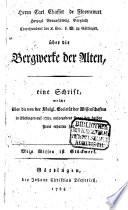 Herrn Carl Chassot de Florencourt Herzogl. Braunschweig. Bergrath ... über die Bergwerke der Alten