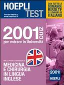 Hoepli test. 2001 quiz per entrare in Università. Per la prova di ammissione a medicina e chirurgia in lingua inglese
