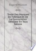 Trait  Des Marques De Fabrique Et De La Concurrence D loyale En Tous Genres