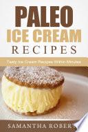 Paleo Ice Cream Recipes  Tasty Ice Cream Recipes Within Minutes