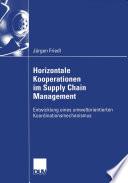 Horizontale Kooperationen im Supply Chain Management