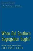 When Did Southern Segregation Begin