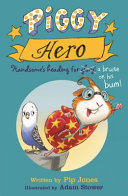 Piggy Hero : hugely inflated ego - he hails from...