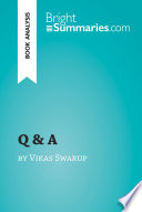 Q & A by Vikas Swarup (Book Analysis) With This Concise And Insightful Summary And Analysis
