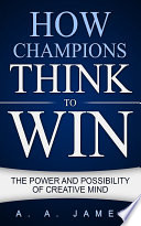 How Champions Think to Win