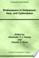 Shakespeare in Hollywood  Asia  and Cyberspace