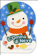 L'omino di neve. Buon Natale. Ediz. a colori