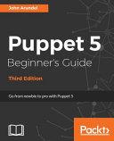 Puppet 5 Beginner s Guide   Third Edition