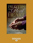 Prayers That Heal The Heart : a ministry of prayer that uses seven...