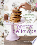 Pretty Delicious : preparing weight-conscious, satisfying meals on a...