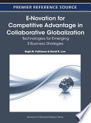 Ebook E-Novation for Competitive Advantage in Collaborative Globalization: Technologies for Emerging E-Business Strategies Epub Pattinson, Hugh M. Apps Read Mobile
