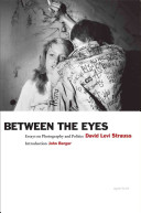 Between the Eyes Essays on Photography and Politics