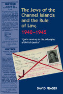 Jews Of The Channel Islands And The Rule Of Law 1940 1945