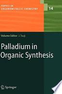 Palladium in Organic Synthesis