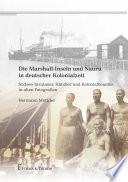 Hermann Mückler: Die Marshall-Inseln und Nauru in deutscher Kolonialzeit Die Mikronesischen Marshall Inseln Und Nauru Ein Deutsches Schutzgebiet