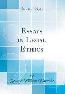 Essays In Legal Ethics Classic Reprint