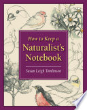 How to Keep a Naturalist s Notebook