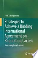 Schemes to Achieve a Binding International Agreement on Regulating Cartels