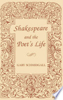 Shakespeare and the Poet s Life