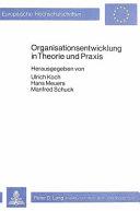 Organisationsentwicklung in Theorie und Praxis