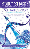 Sydney Omarr s Day by Day Astrological Guide for the Year 2013 Sagittarius